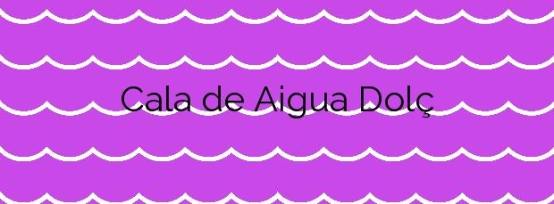 Información de la Cala de Aigua Dolç en Dénia