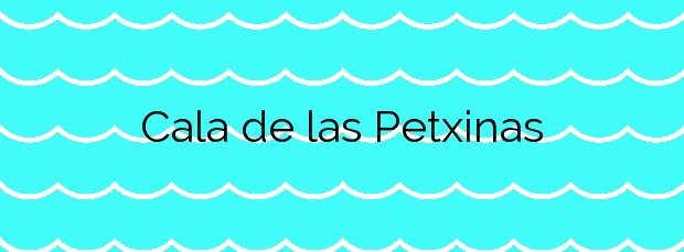 Información de la Cala de las Petxinas en Peñíscola