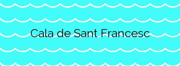 Información de la Cala de Sant Francesc en Blanes