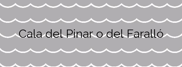 Información de la Cala del Pinar o del Faralló en Vinaròs