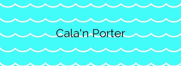 Información de la Cala'n Porter en Alaior