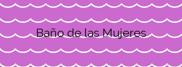 Información de la Playa Baño de las Mujeres en Lorca