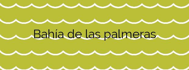 Información de la Playa Bahía de las palmeras en Cartagena