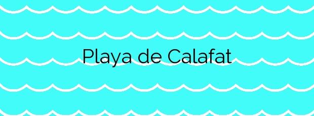 Información de la Playa de Calafat en L'Ametlla de Mar