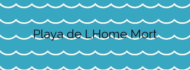 Información de la Playa de L'Home Mort en Sitges