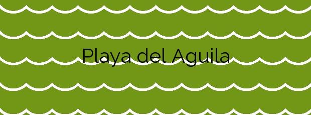Información de la Playa del Aguila en La Oliva