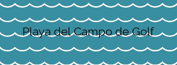 Información de la Playa del Campo de Golf en Málaga