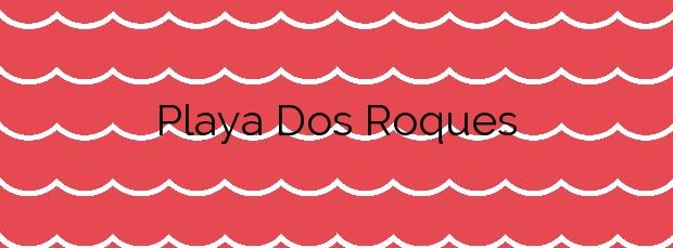 Información de la Playa Dos Roques en Gáldar