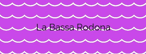 Información de la Playa La Bassa Rodona en Sitges