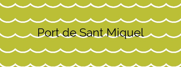 Información de la Playa Port de Sant Miquel en Sant Joan de Labritja