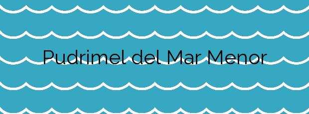 Información de la Playa Pudrimel del Mar Menor en San Javier