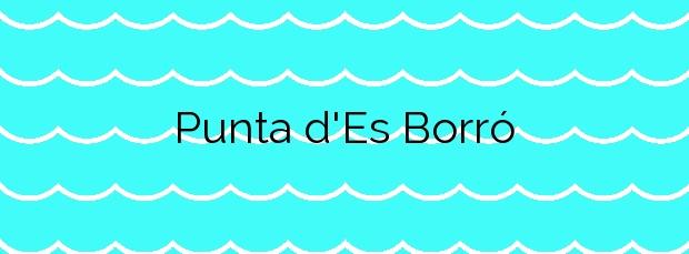 Información de la Playa Punta d'Es Borró en Colera