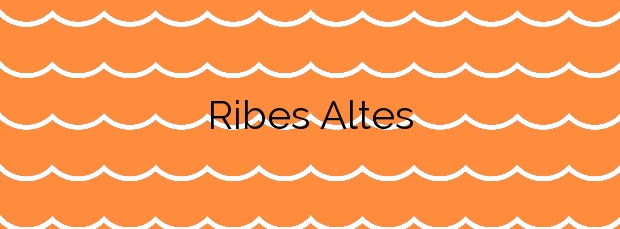 Información de la Playa Ribes Altes en L'Ametlla de Mar