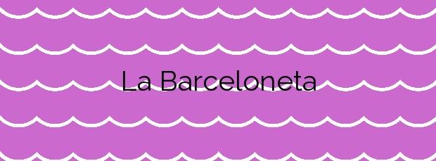 Información de la Playa La Barceloneta en Barcelona